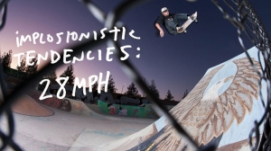IMPLOSIONISTIC TENDENCIES: 28MPH | VIDEO