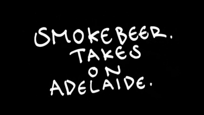 SMOKE BEER TAKES ON ADELAIDE | VIDEO